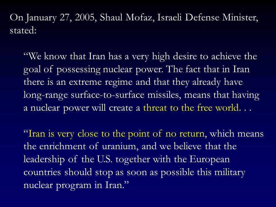On January 27, 2005, Shaul Mofaz, Israeli Defense Minister, stated:
