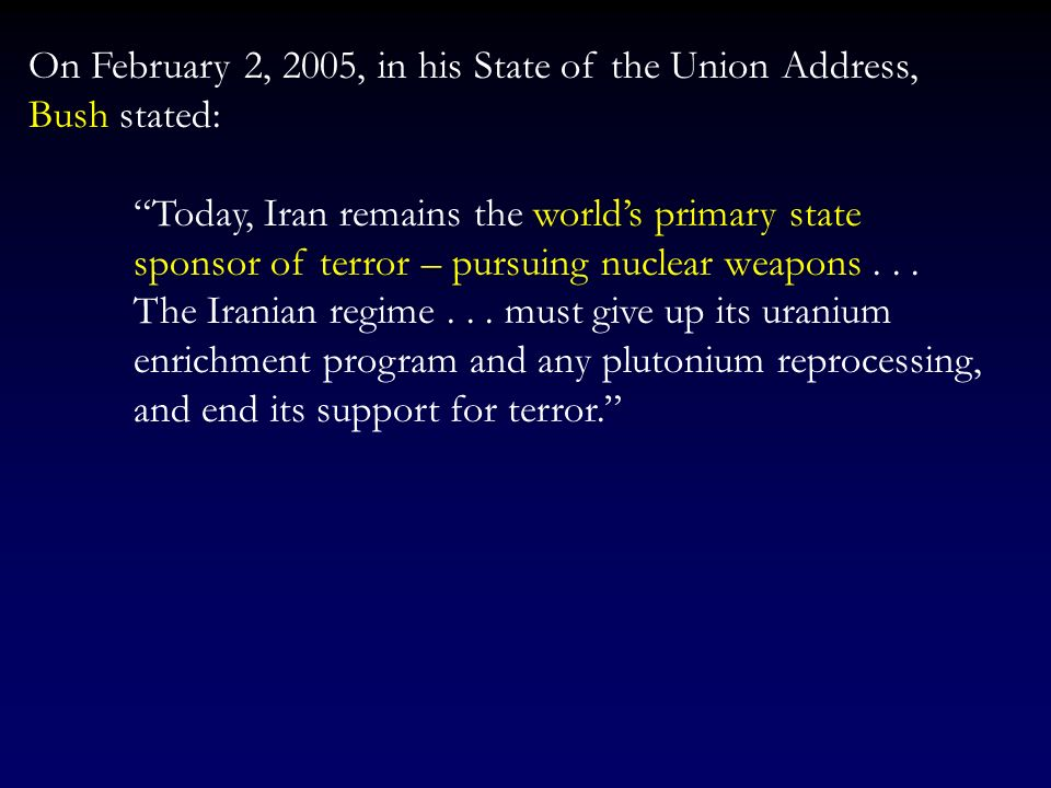 On February 2, 2005, in his State of the Union Address, Bush stated: