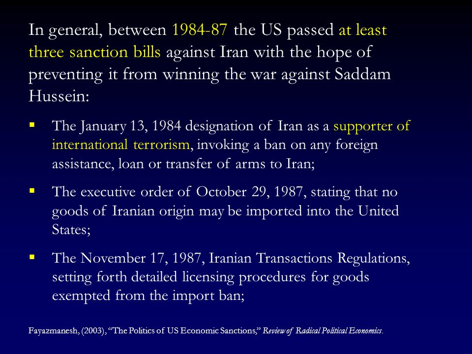 In general, between 1984-87 the US passed at least three sanction bills against Iran with the hope of preventing it from winning the war against Saddam Hussein: