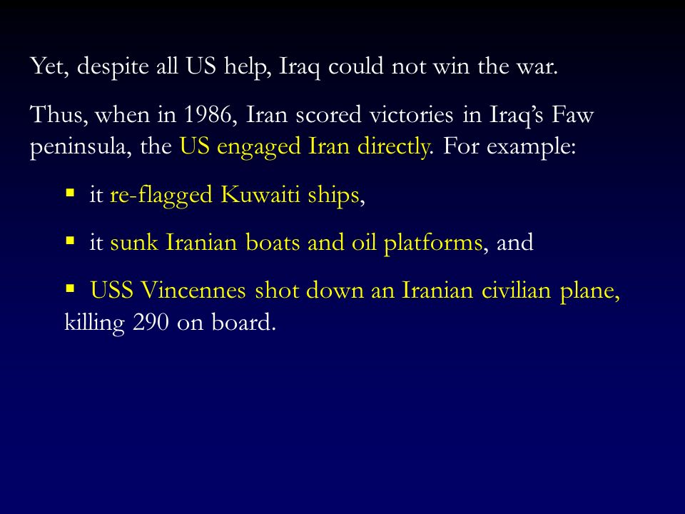 Yet, despite all US help, Iraq could not win the war.