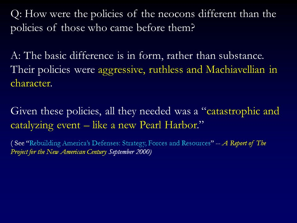 Q: How were the policies of the neocons different than the policies of those who came before them