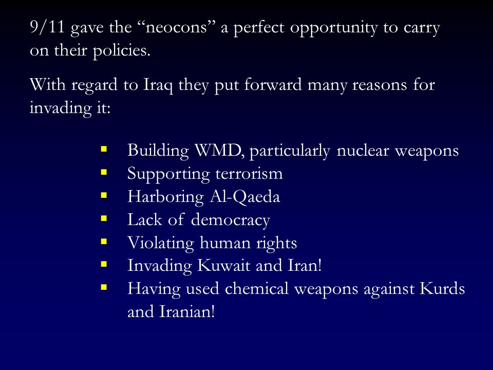 9/11 gave the neocons a perfect opportunity to carry on their policies.
