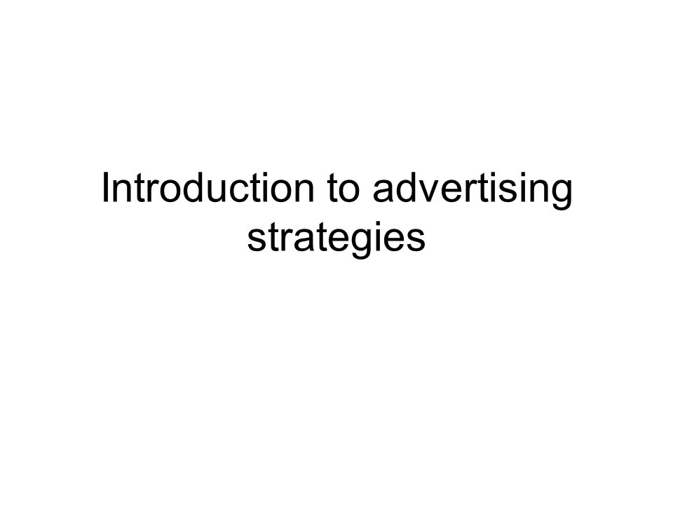 Introduction to advertising strategies
