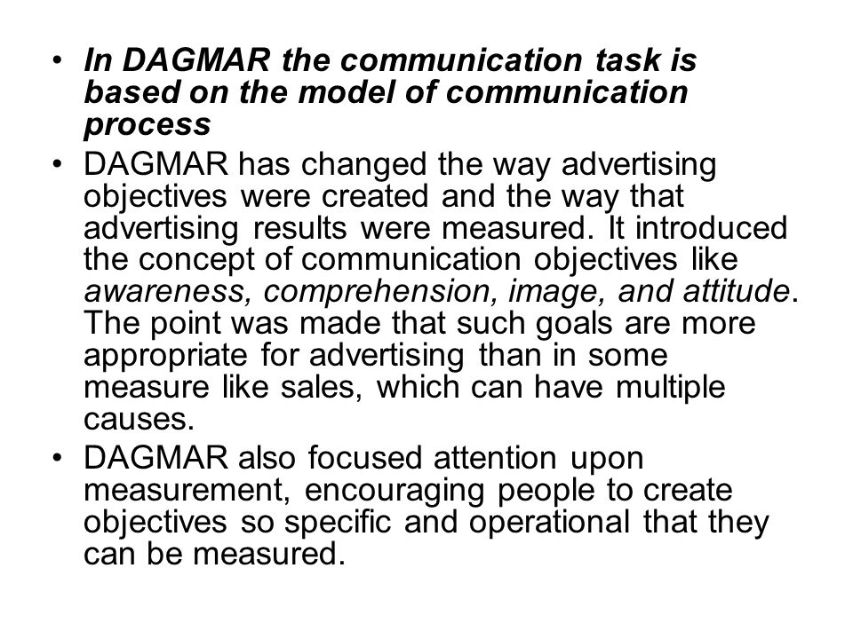 In DAGMAR the communication task is based on the model of communication process