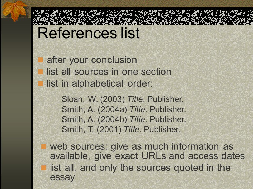 References list after your conclusion list all sources in one section