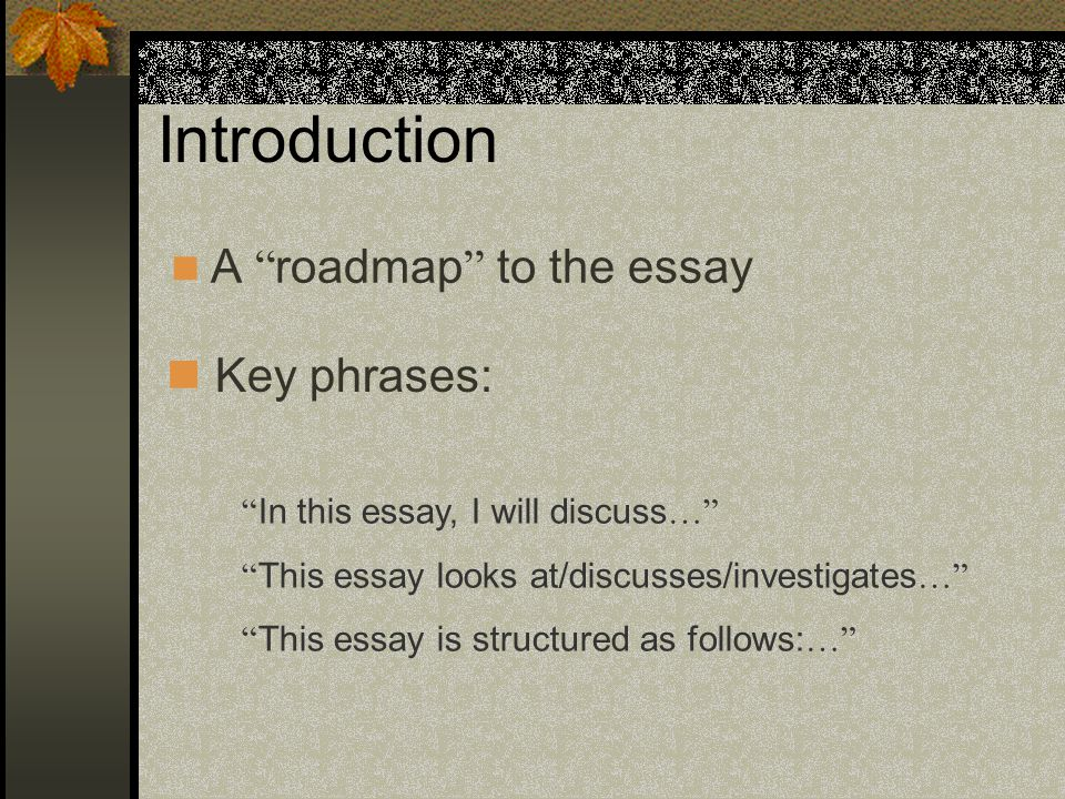 Introduction A roadmap to the essay Key phrases: