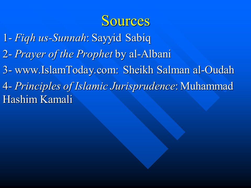 Sources 1- Fiqh us-Sunnah: Sayyid Sabiq
