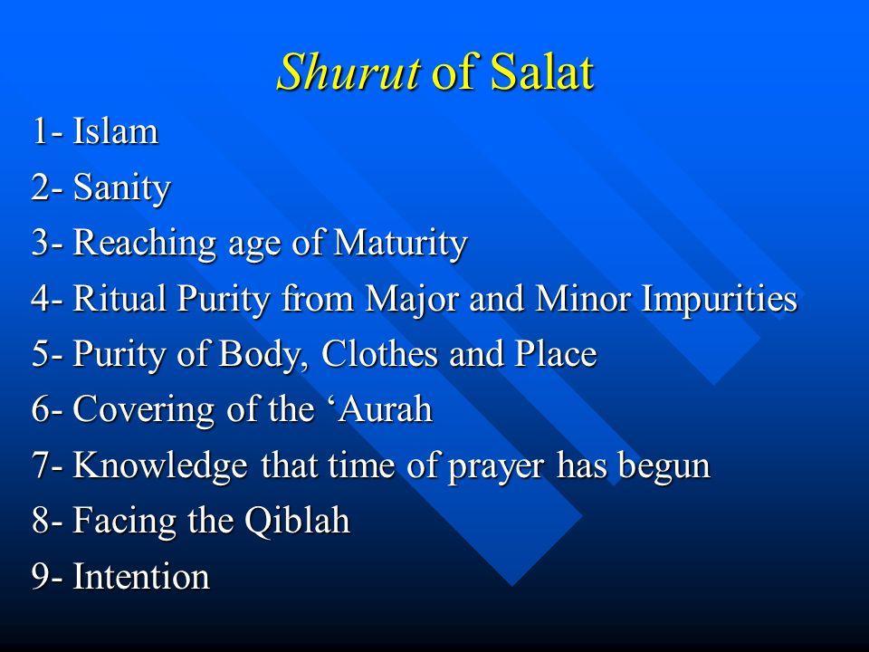 Shurut of Salat 1- Islam 2- Sanity 3- Reaching age of Maturity