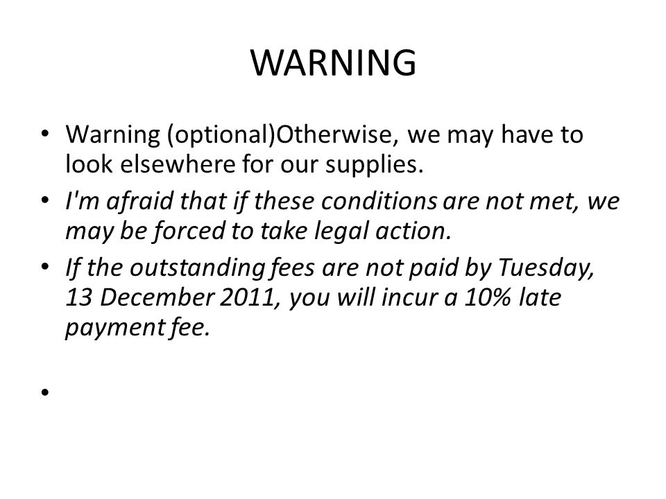 WARNING Warning (optional)Otherwise, we may have to look elsewhere for our supplies.