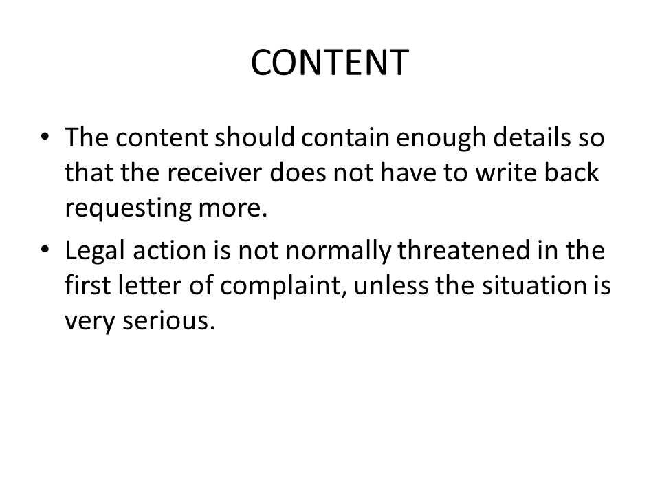 CONTENT The content should contain enough details so that the receiver does not have to write back requesting more.