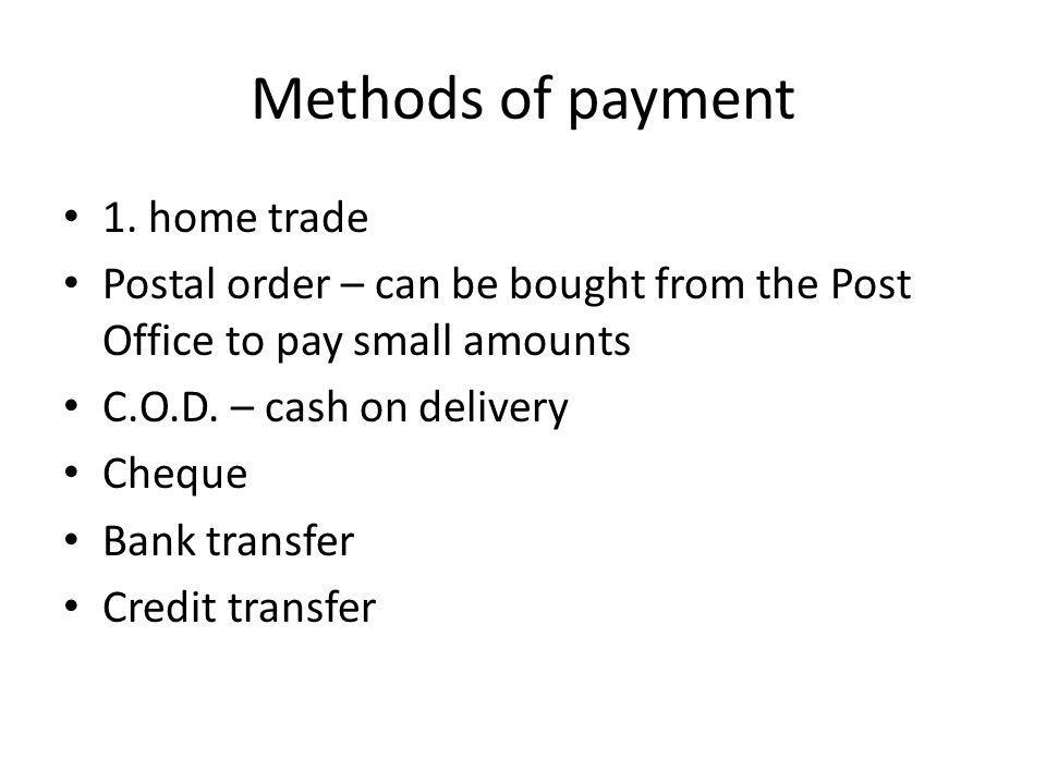 Methods of payment 1. home trade