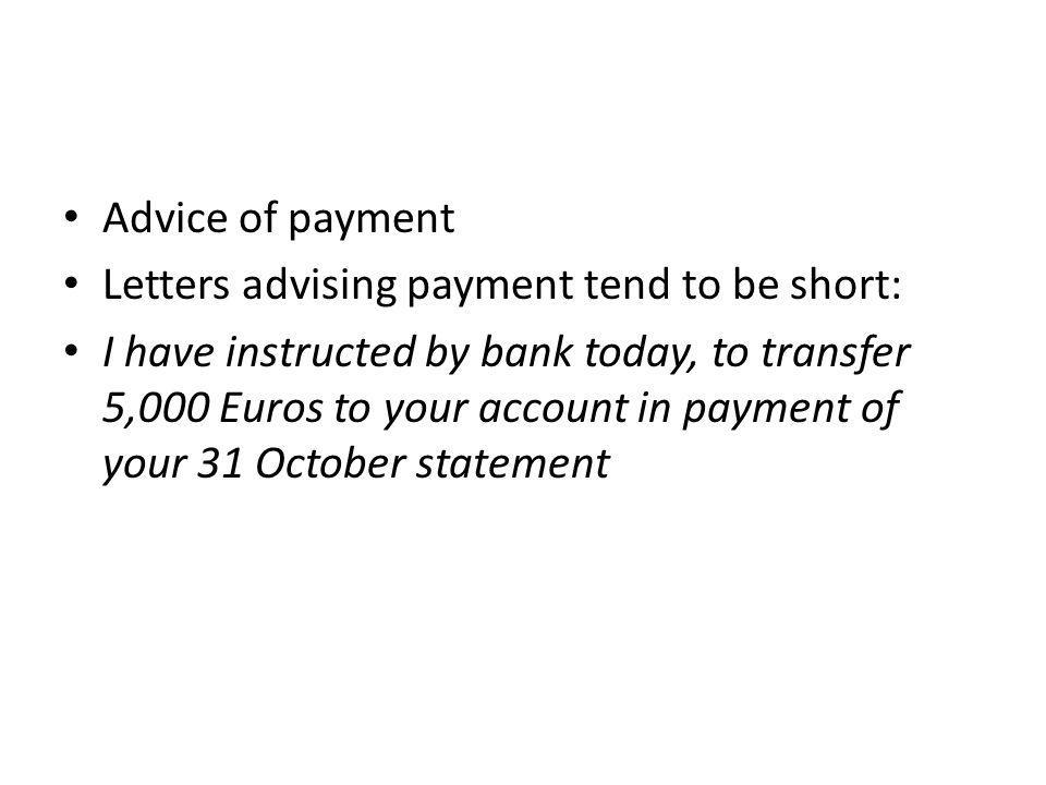 Advice of payment Letters advising payment tend to be short: