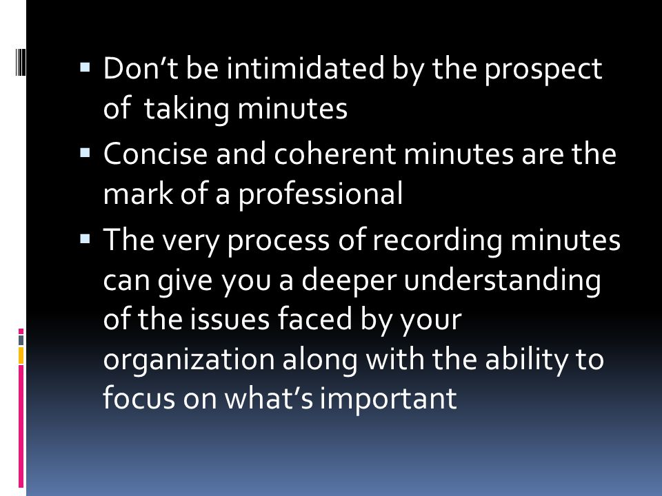 Don't be intimidated by the prospect of taking minutes
