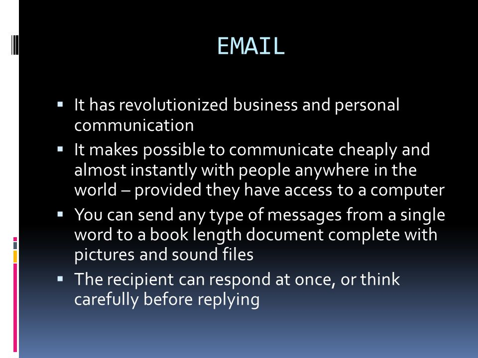 EMAIL It has revolutionized business and personal communication