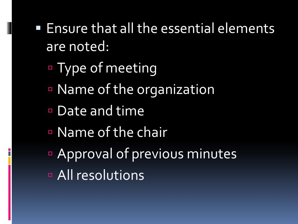 Ensure that all the essential elements are noted: