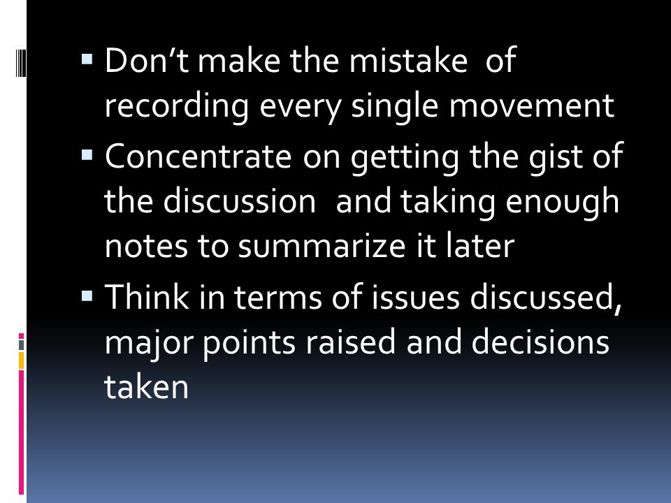 Don't make the mistake of recording every single movement