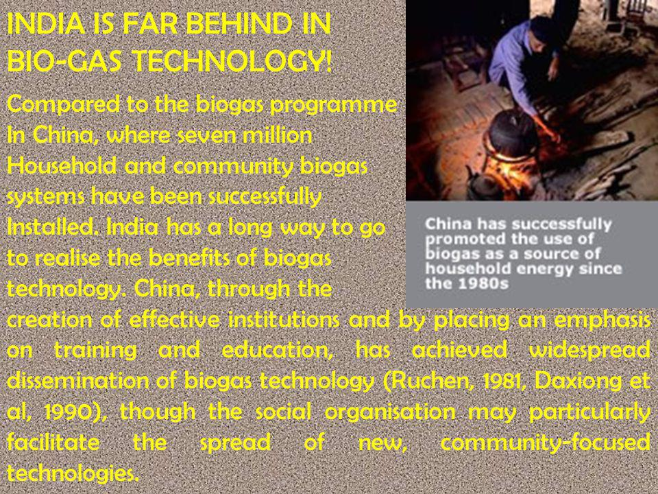 INDIA IS FAR BEHIND IN BIO-GAS TECHNOLOGY!