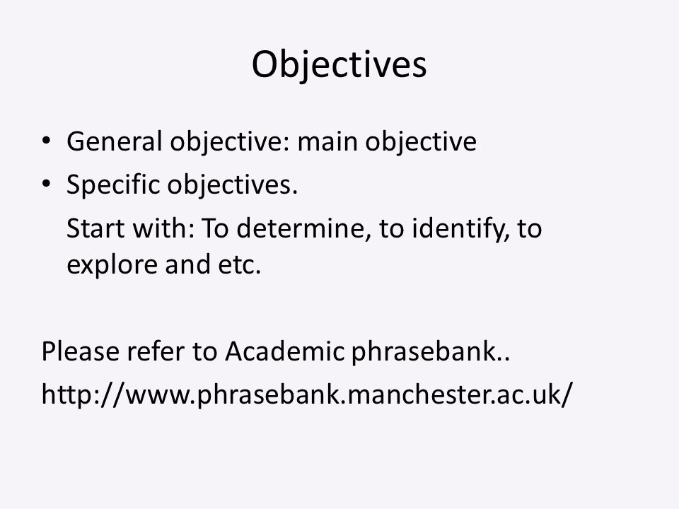 Objectives General objective: main objective Specific objectives.