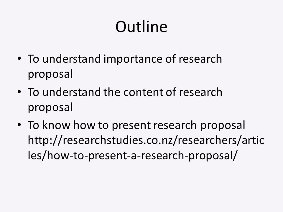 Outline To understand importance of research proposal