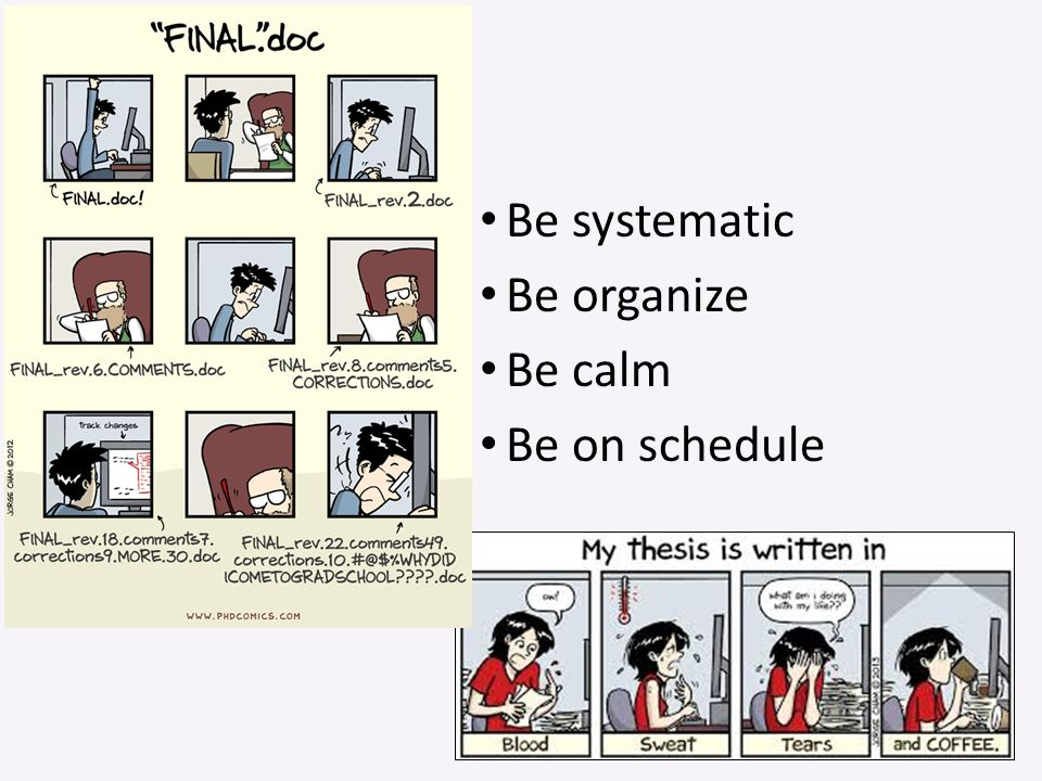 Be systematic Be organize Be calm Be on schedule