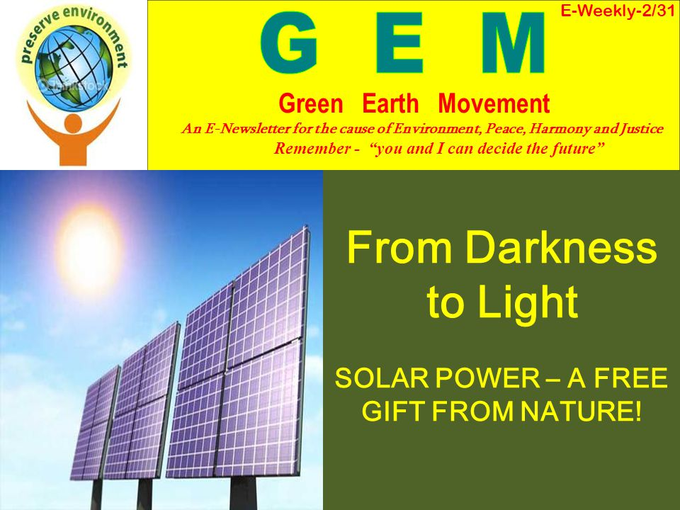From Darkness to Light SOLAR POWER – A FREE GIFT FROM NATURE!