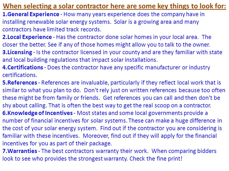 When selecting a solar contractor here are some key things to look for: