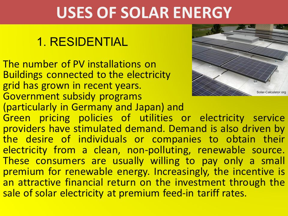 USES OF SOLAR ENERGY 1. RESIDENTIAL The number of PV installations on