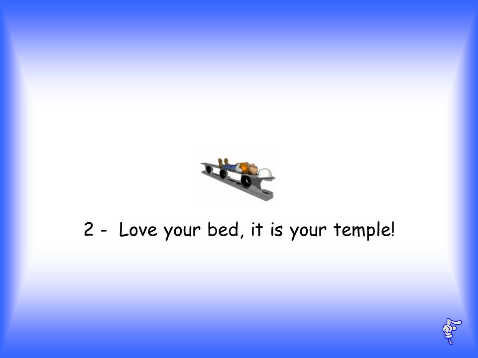 2 - Love your bed, it is your temple!