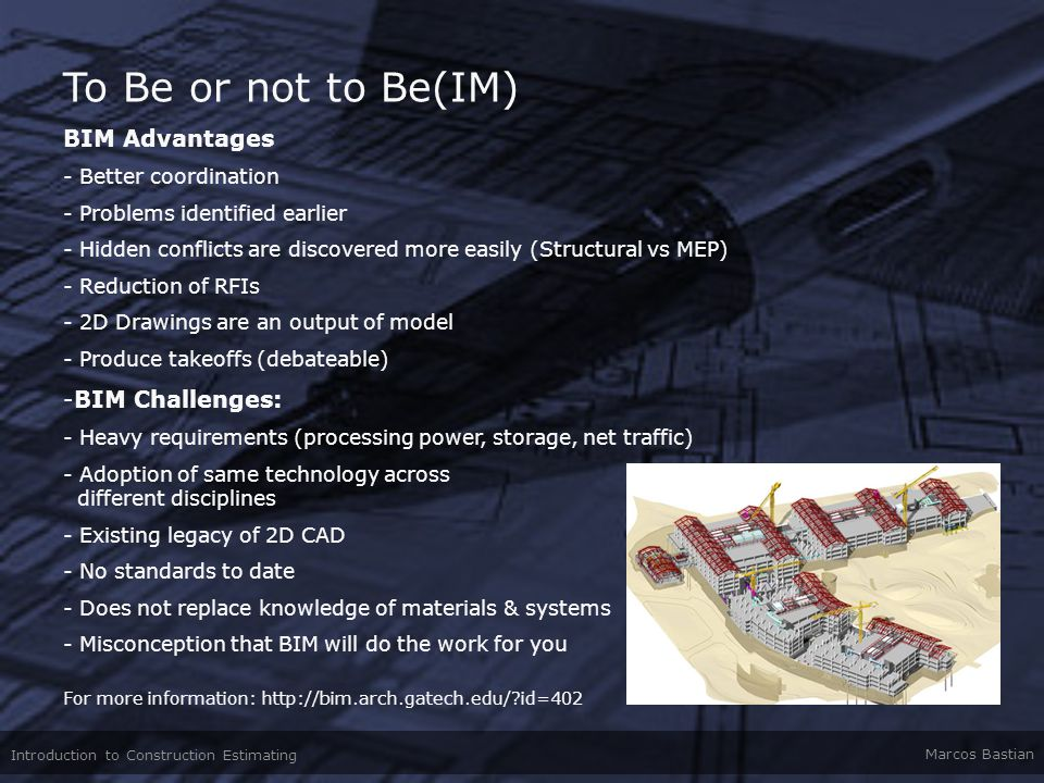 To Be or not to Be(IM) BIM Advantages BIM Challenges:
