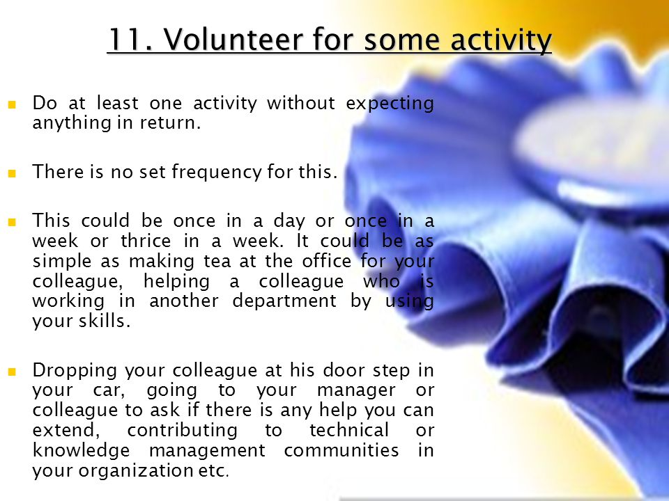 11. Volunteer for some activity