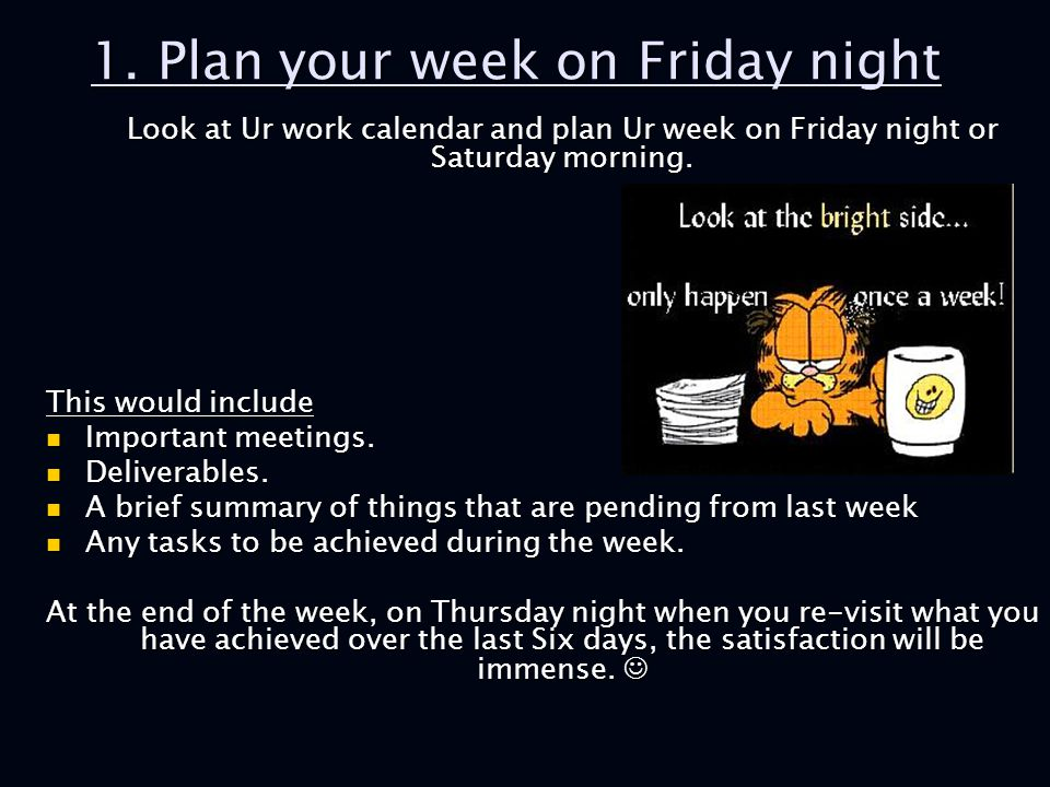 1. Plan your week on Friday night