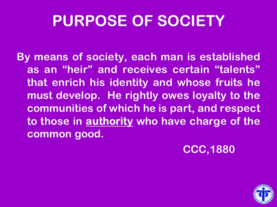 PURPOSE OF SOCIETY