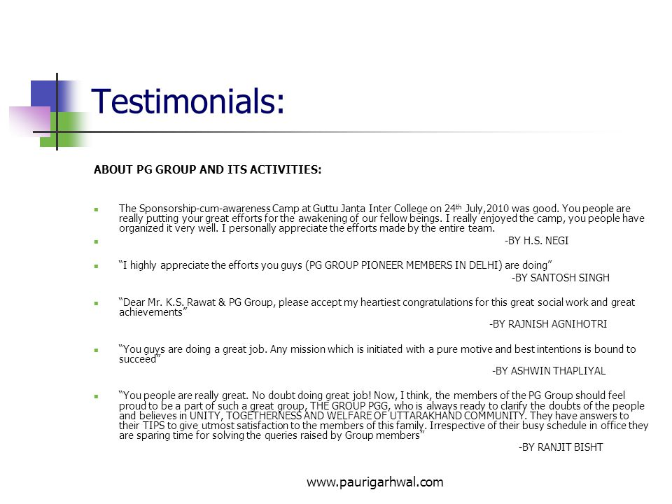 Testimonials: www.paurigarhwal.com ABOUT PG GROUP AND ITS ACTIVITIES: