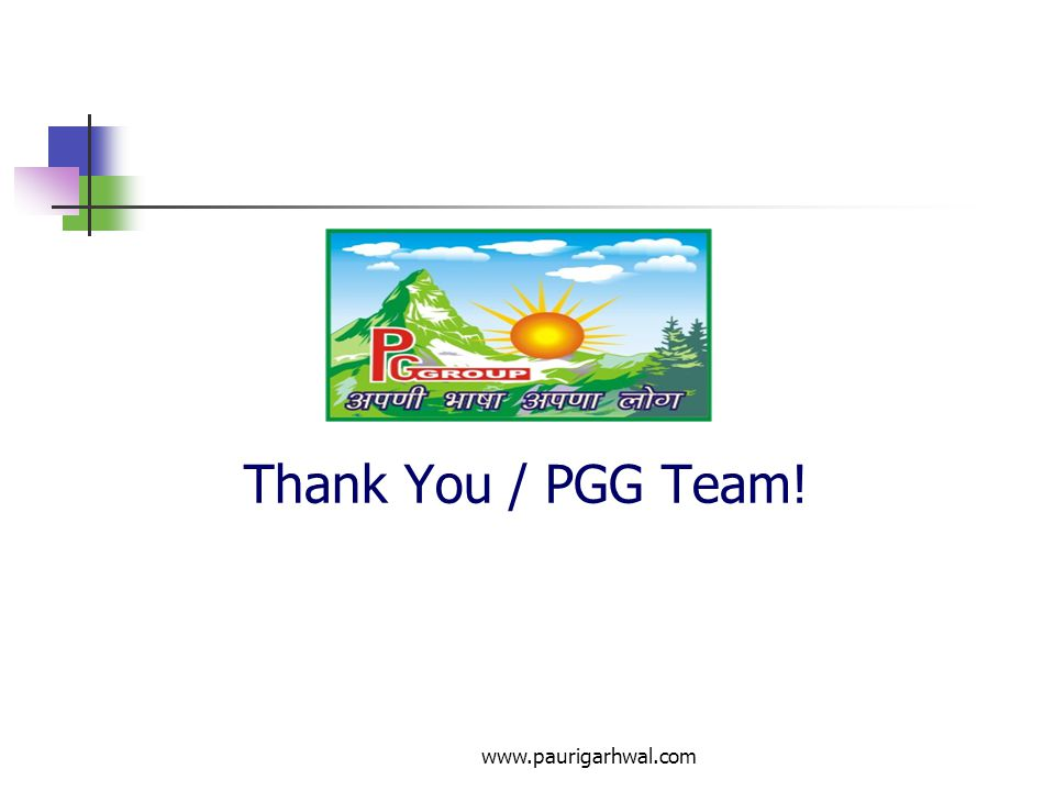 Thank You / PGG Team! www.paurigarhwal.com
