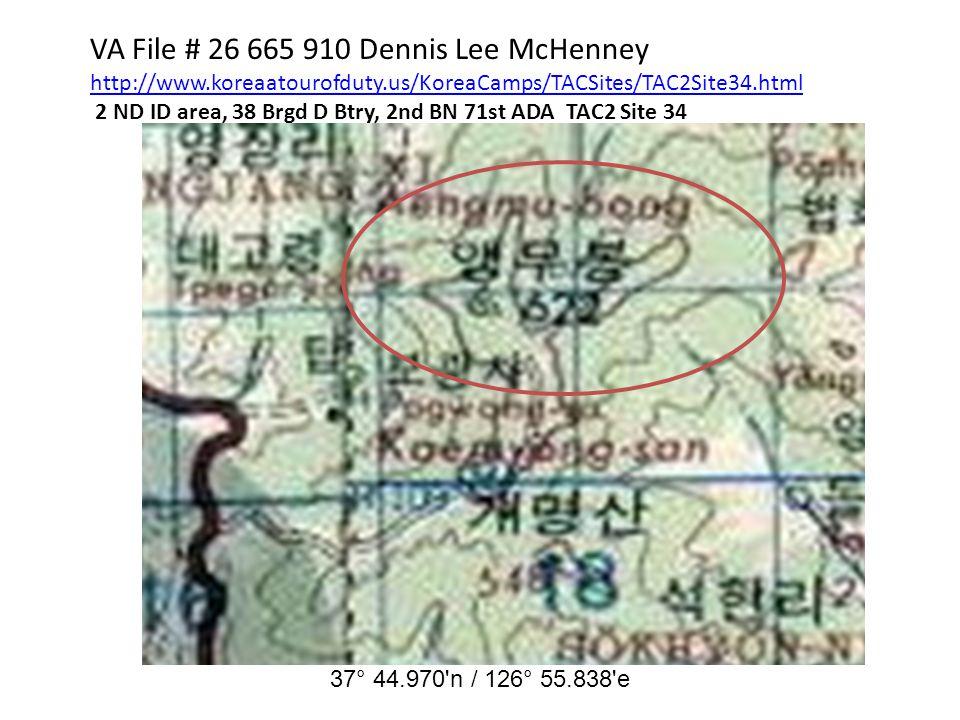 VA File # 26 665 910 Dennis Lee McHenney