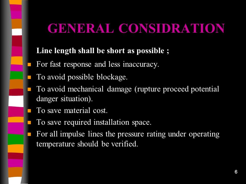 GENERAL CONSIDRATION Line length shall be short as possible ;