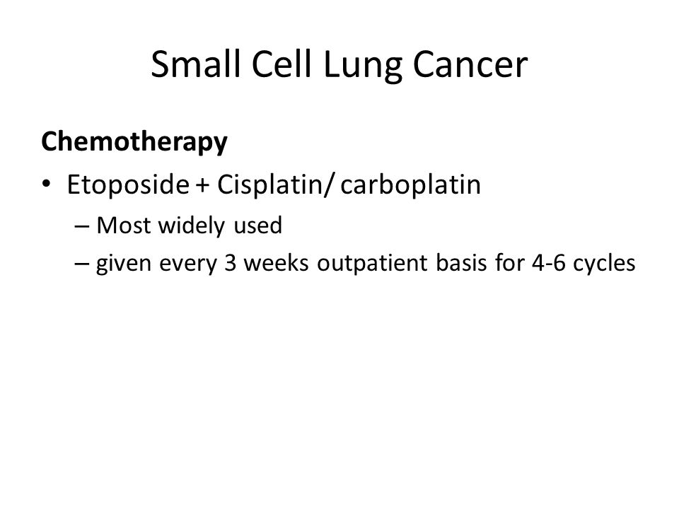 Small Cell Lung Cancer Chemotherapy Etoposide + Cisplatin/ carboplatin