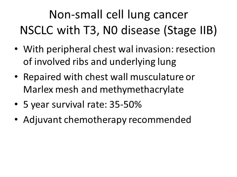 Non-small cell lung cancer NSCLC with T3, N0 disease (Stage IIB)