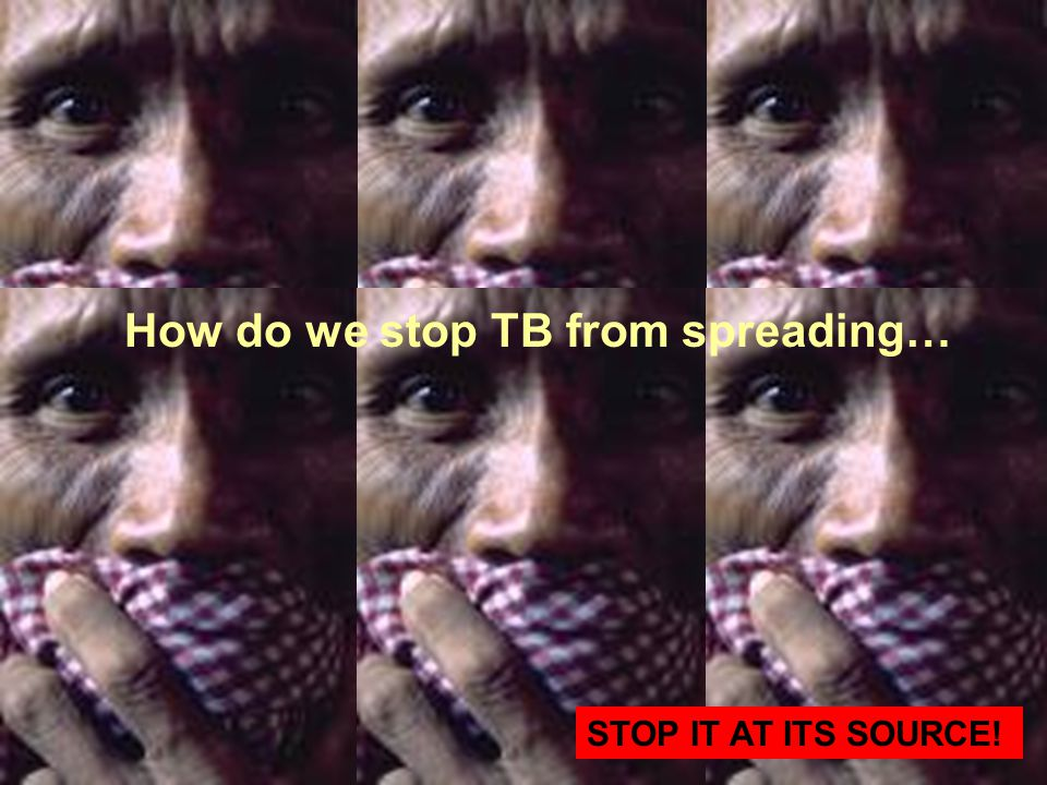How do we stop TB from spreading…