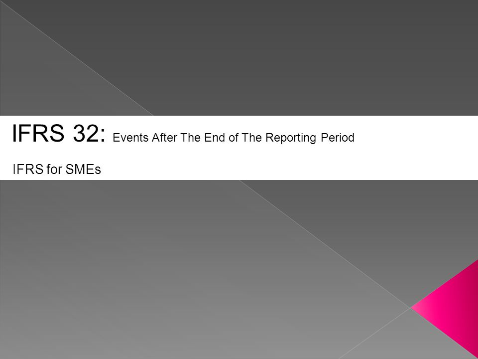 IFRS 32: Events After The End of The Reporting Period
