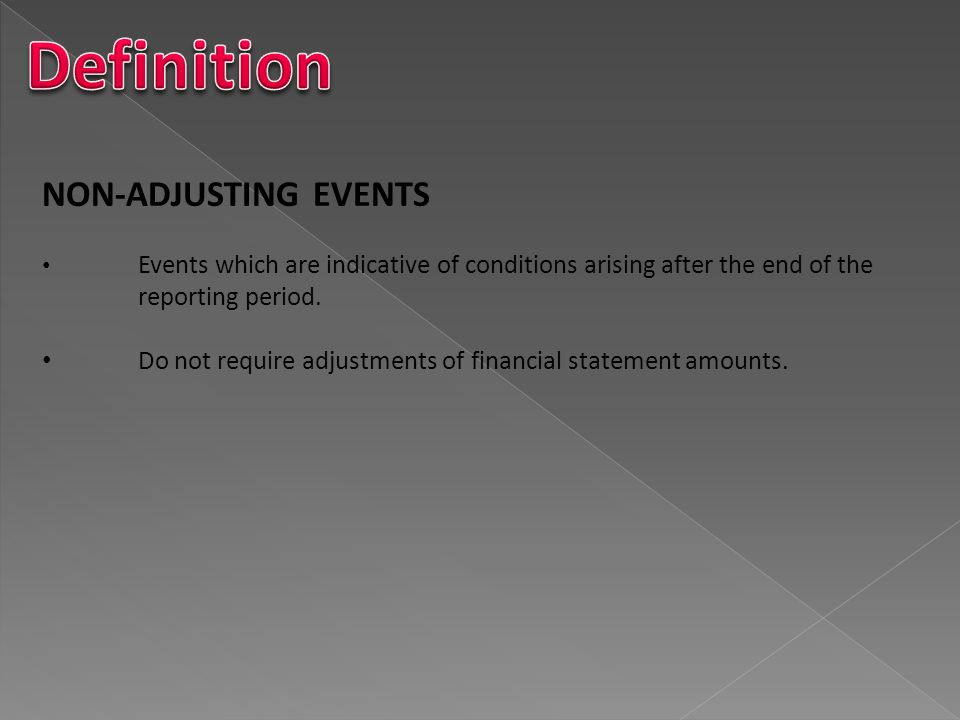 Definition NON-ADJUSTING EVENTS