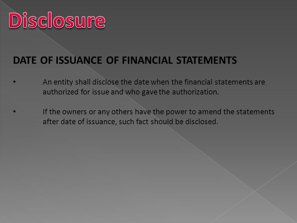 Disclosure DATE OF ISSUANCE OF FINANCIAL STATEMENTS