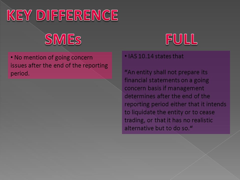 KEY DIFFERENCE SMEs FULL IAS 10.14 states that