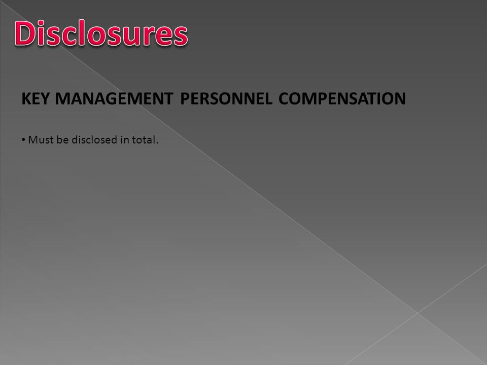 Disclosures KEY MANAGEMENT PERSONNEL COMPENSATION