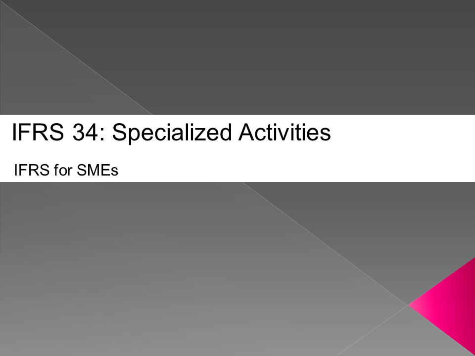 IFRS 34: Specialized Activities