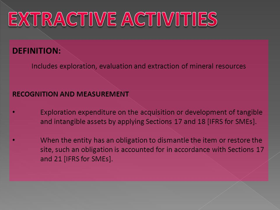 Includes exploration, evaluation and extraction of mineral resources