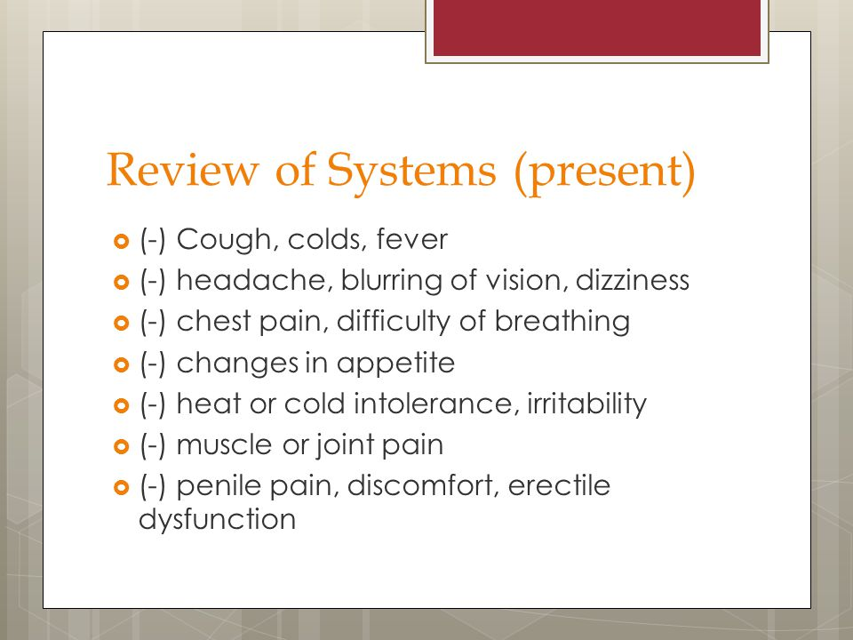 Review of Systems (present)