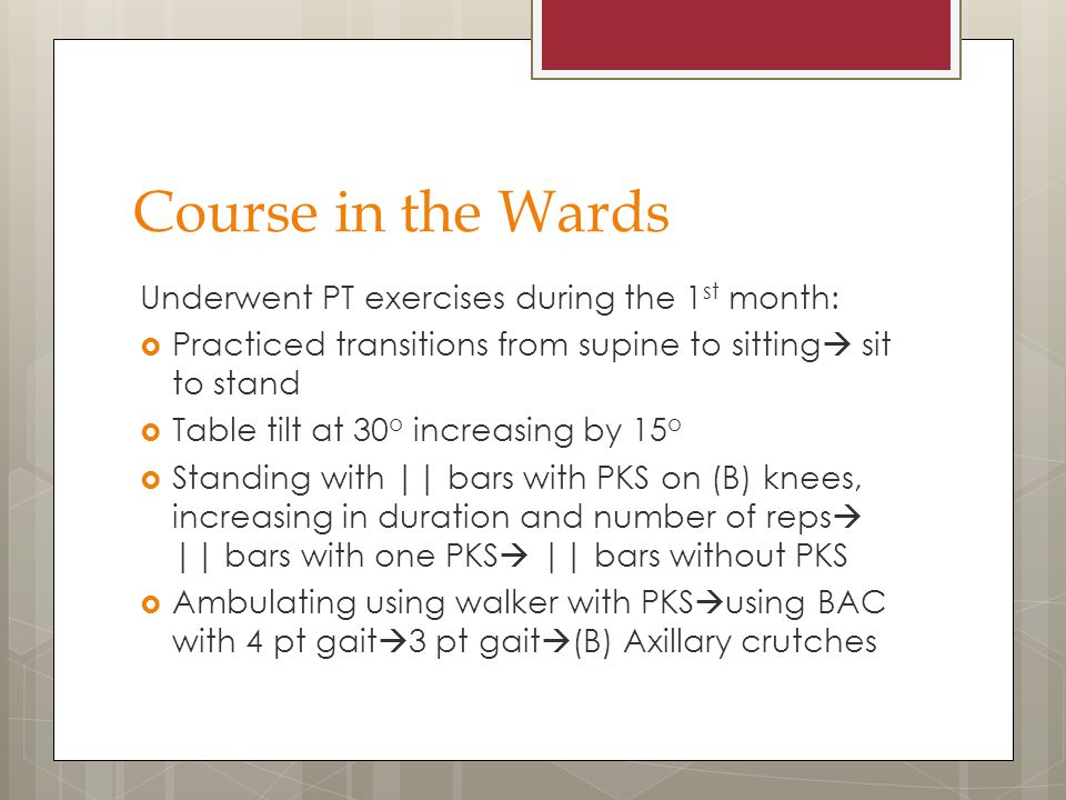 Course in the Wards Underwent PT exercises during the 1st month: