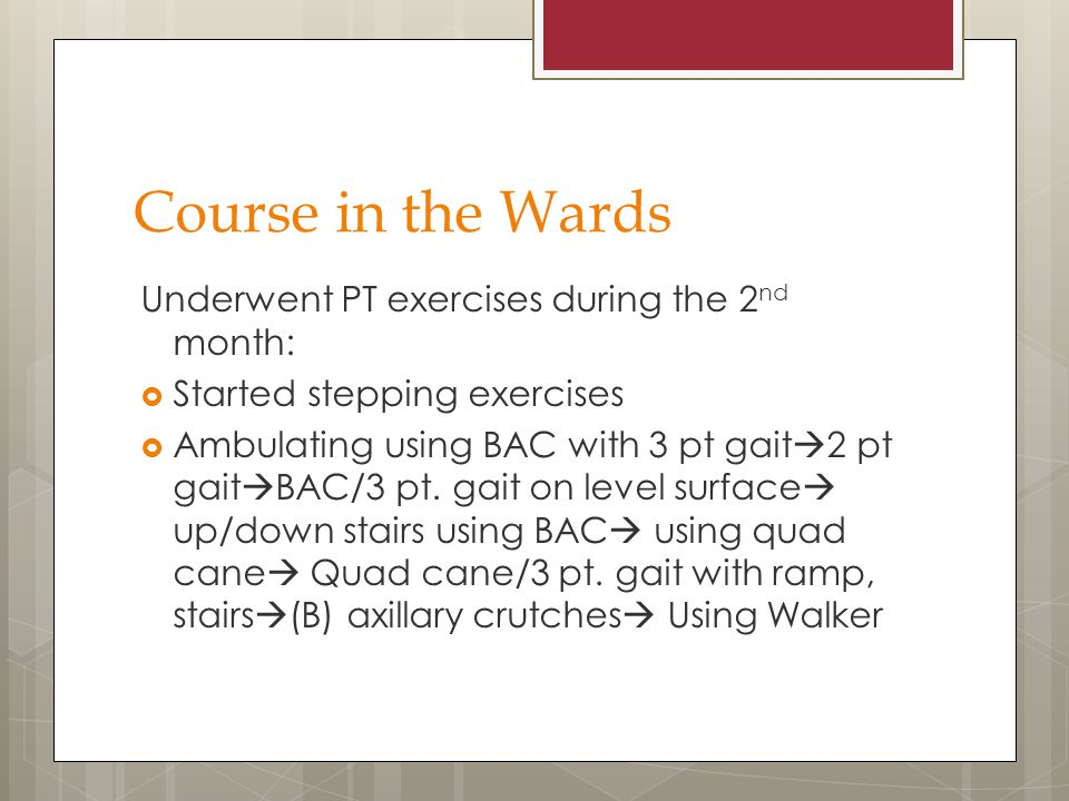 Course in the Wards Underwent PT exercises during the 2nd month: