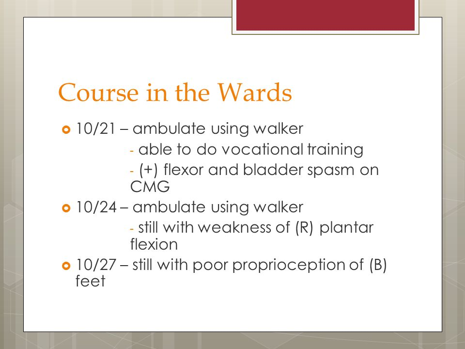 Course in the Wards 10/21 – ambulate using walker